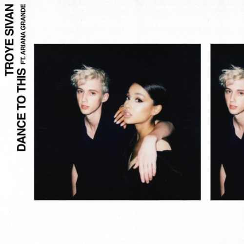 troye-sivan-ariana-grande-announce-dance-to-this